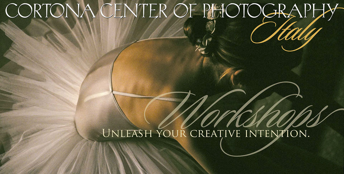 Cortona Center of Photography Workshop Schedule - Tuscany, Italy